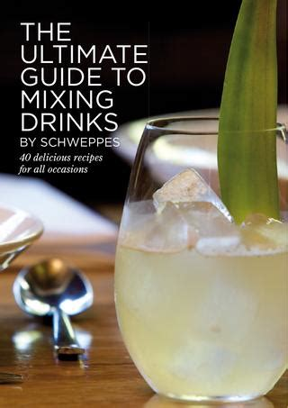 Schweppes Ultimate Guide To Mixing Drinks By The