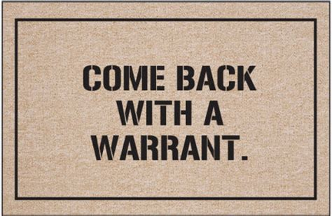 Come Back With A Warrant Doormat come back with a warrant doormat hilariously sarcastic