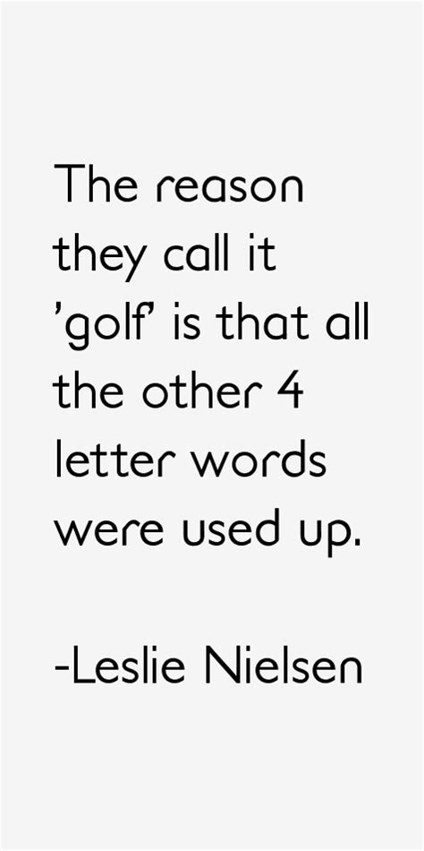 The Reason They Call If 'golf' Is That A By Leslie Nielsen