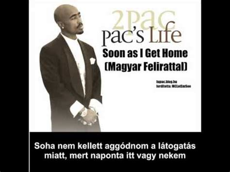 Soon As I Get Home by Soon As I Get Home Magyar Felirattal Tupac