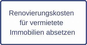 Vermietete Eigentumswohnung Steuerlich Absetzen : renovierungskosten f r vermietete immobilien absetzen ~ A.2002-acura-tl-radio.info Haus und Dekorationen
