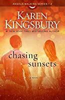 chasing sunsets angels walking   karen kingsbury