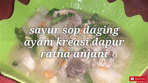Simple ~ fun ~ enjoy. Cara membuat sayur sop daging ayam kreasi dapur mamah ratna anjani - resep sayur sop   masakan ...