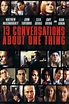 Watch Thirteen Conversations About One Thing Online ...