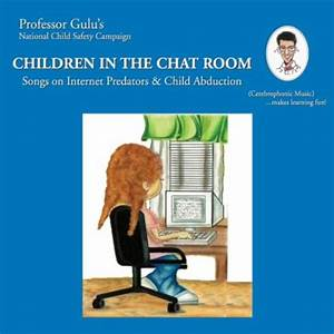 Children In The Chat Room Songs On Internet Predators And