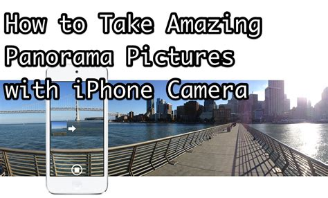 how to take a panorama on iphone how to use the panorama with iphone to take amazing