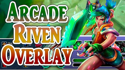 League Of Legends -riven Arcade Theme Overlay S5