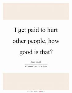 Good People Get Hurt Quotes Pictures to Pin on Pinterest ...