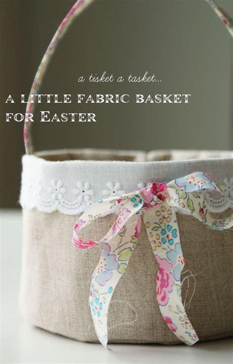 fabric easter basket tutorial   nanacompany