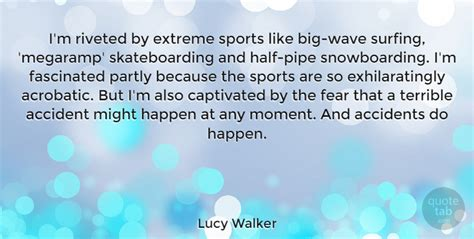 I'm Riveted By Extreme Sports Like Big-wave