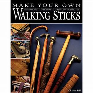 Make Your Own Walking Sticks, Book Rockler Woodworking