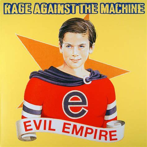 Rage Against The Machine - Evil Empire (2009, 180 Gram ...
