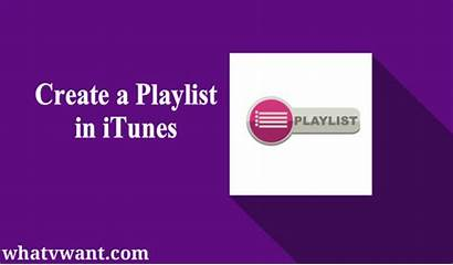 Playlist Create Itunes Whatvwant