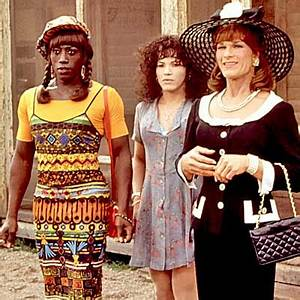 the way it is: To Wong Foo, Thanks For Everything, Julie ...