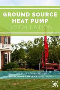 How Much Does It Cost To Install A Ground Source Heat Pump