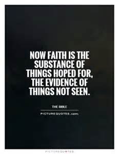 Is the Substance of Things Hoped for and of the Faith Evidence Things Not Seen