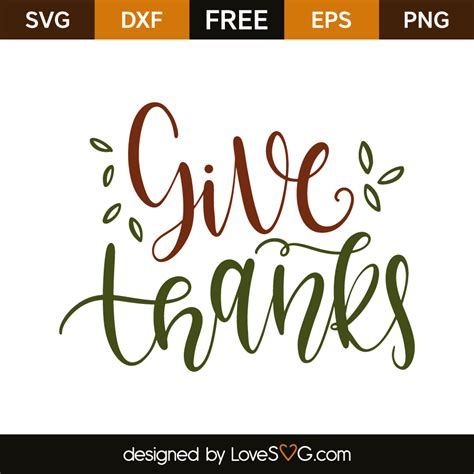 Be sure to check out our website at svgfilesfree.com. Give thanks | Lovesvg.com