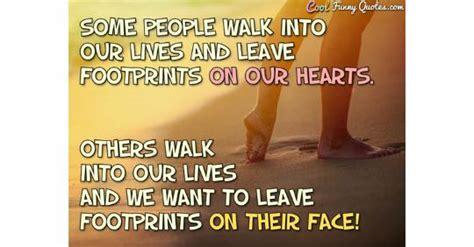 people walk   lives  leave footprints