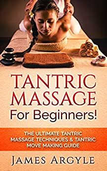 Tantric Massage: For Beginners! The Ultimate Tantric