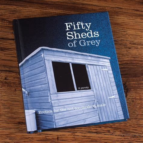 shed of grey fifty sheds of grey gifts by getting personal