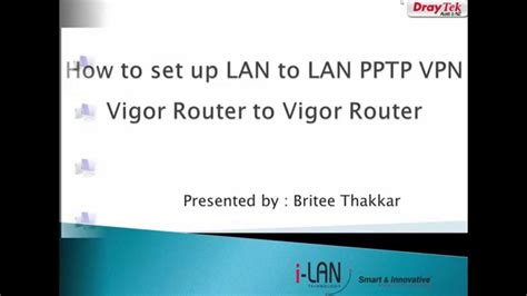 how to set up lan to lan pptp vpn connection vigor router to vigor router