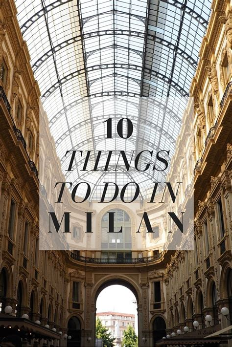 best things to do in milan top 10 things to do in milan x departure mailand