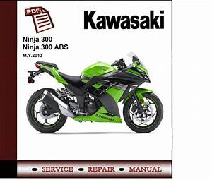 Kawasaki Ninja 300 Abs 2013 Workshop Service Repair Manual