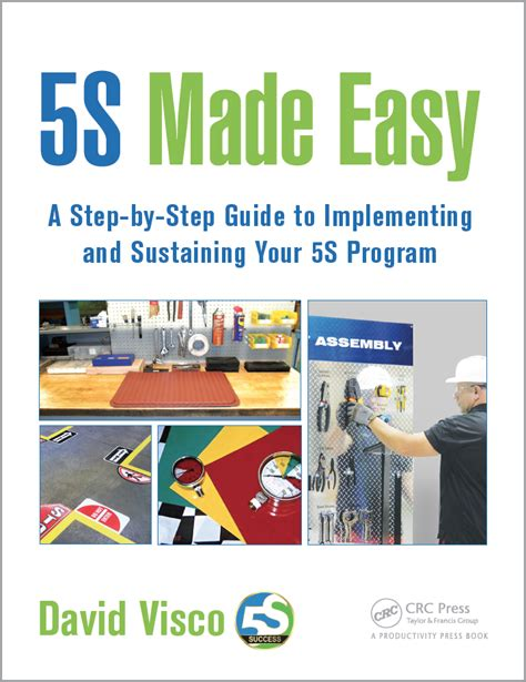 5s made easy a step by step guide to implementing and sustaining your 5s program