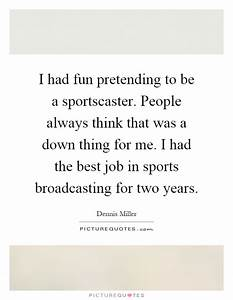 Pretending Quot... Funny Broadcasting Quotes