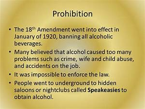 Prohibition The 18th Amendment went into effect in January ...