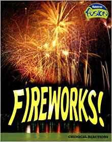 Fireworks!: Chemical Reactions (Raintree Fusion: Physical ...