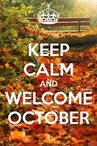 keep calm and welcome october pictures photos and images