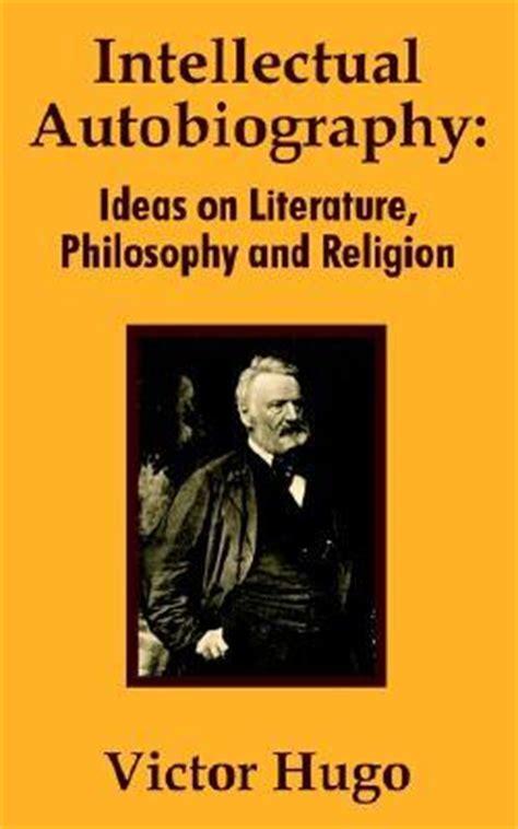 intellectual autobiography ideas  literature