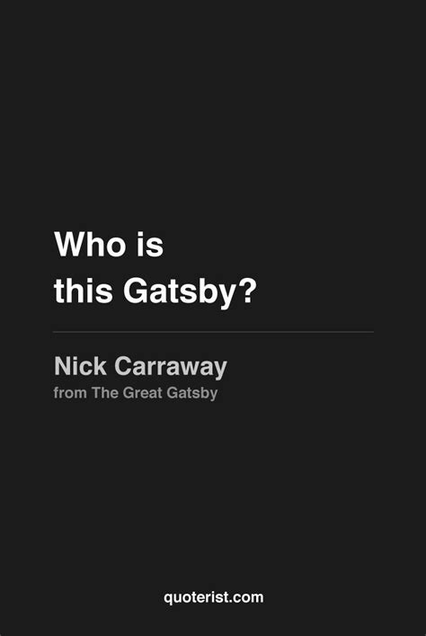 """""""Who is this Gatsby?"""" - Nick Carraway from #thegreatgatsby"""