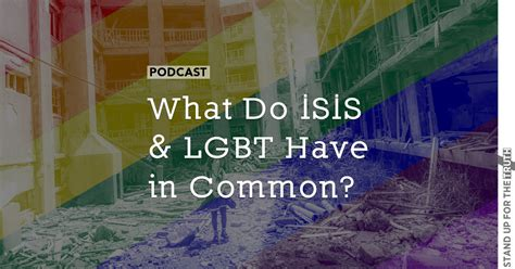 What Does Lgbt Stand For by What Do Isis And Lgbt Have In Common Stand Up For The Truth