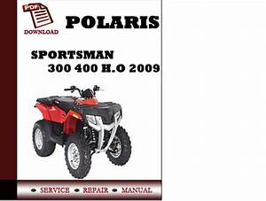 Polaris Sportsman 300 400 H O 2009 Workshop Service Repair