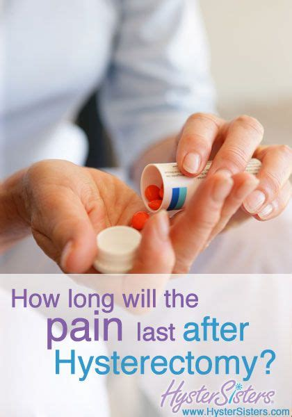 How Long Will The Pain Last After Hysterectomy? Health
