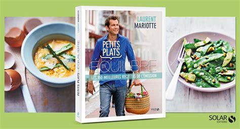 livre cuisine laurent mariotte pour commander le livre quot petits plats en équilibre quot c 39 est