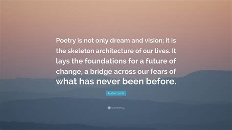 "Audre Lorde Quote ""poetry Is Not Only Dream And Vision"