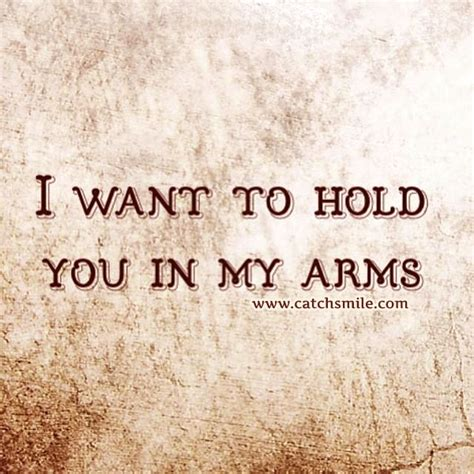 Holding You In My Arms Quotes Quotesgram