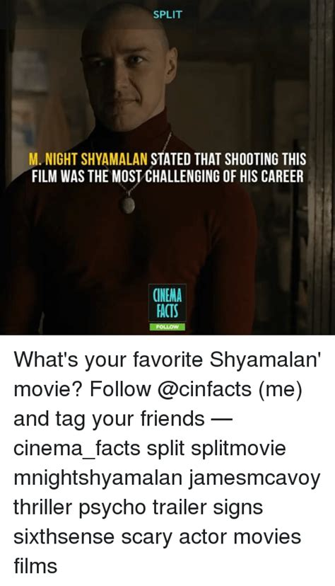 Split Memes - split m night shyamalan stated that shooting this film was the most challenging of his career