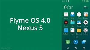 How To Install Flyme OS 4 ROM on Nexus 5 (Meizu MX4 UI ...