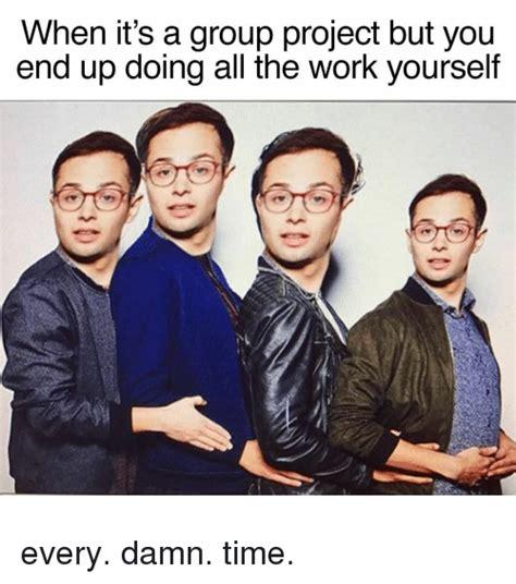 Group Project Memes - 25 best memes about memes memes meme generator