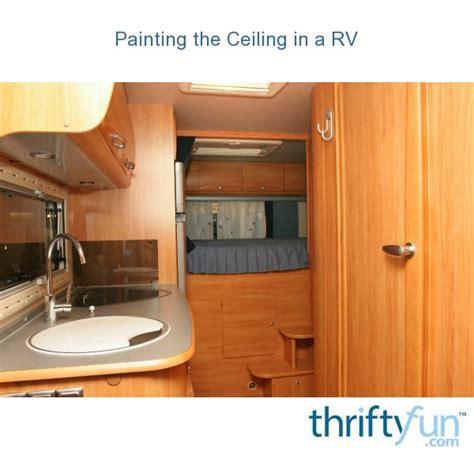 painting  ceiling   rv thriftyfun