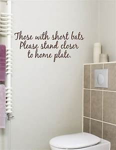 Bathroom Quote Those with short bats Vinyl Wall Decal eBay