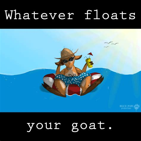 Float Your Boat Gif whatever floats your goat animated by bluepawproductions