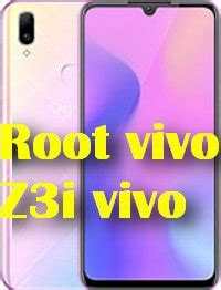 root mobile phone root vivo z3i vivo mobile phone root mobile and pc