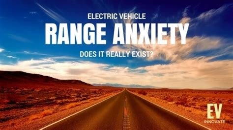 electric vehicle range anxiety   exist ev innovate