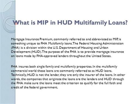 It protects the lender in case you default on most fha home loans require an upfront mortgage insurance premium and an annual premium, regardless of the down payment amount. What is MIP in HUD Multifamily Loans |authorSTREAM