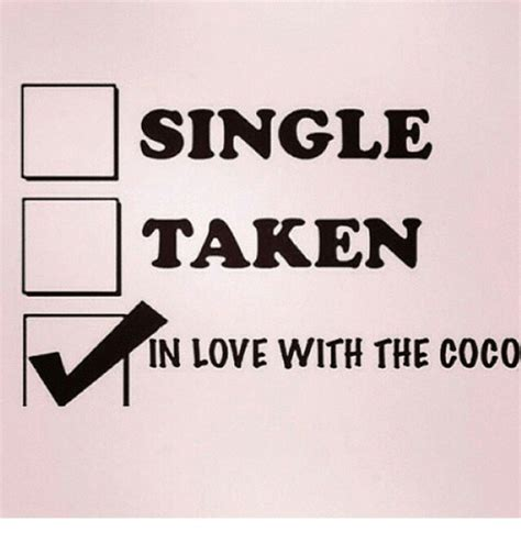 Single Taken Meme - single taken in love with the coco coco meme on sizzle